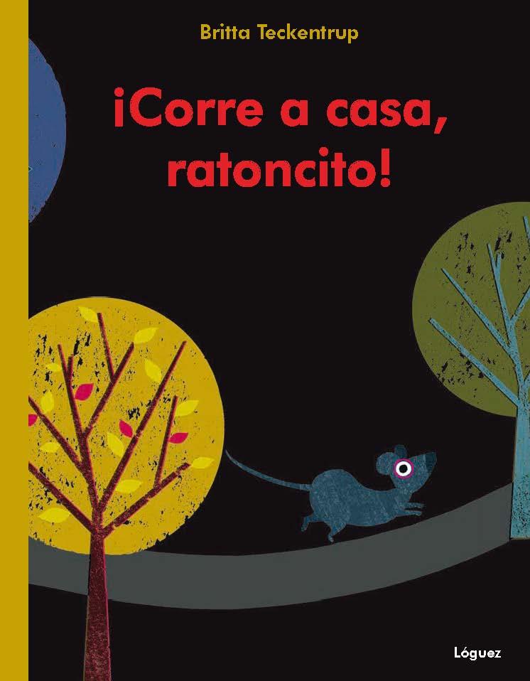 Libros que leemos: Corre a casa ratoncito